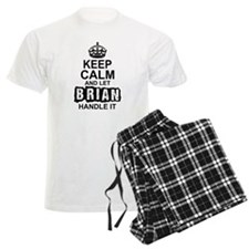 Keep Calm And Let Brian Handle It Pajamas
