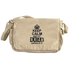 Keep Calm And Let Brian Handle It Messenger Bag