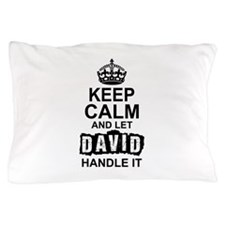 Keep Calm And Let David Handle It Pillow Case