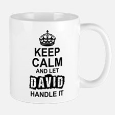 Keep Calm And Let David Handle It Mugs