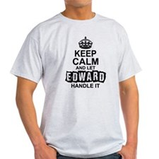 Keep Calm And Let Edward Handle It T-Shirt
