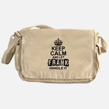 Keep Calm And Let Frank Handle It Messenger Bag