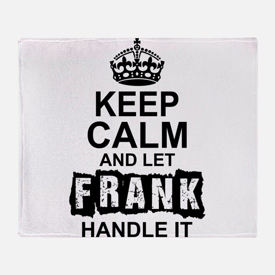 Keep Calm And Let Frank Handle It Throw Blanket