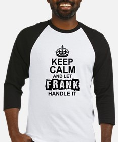 Keep Calm And Let Frank Handle It Baseball Jersey