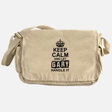 Keep Calm and Let Gary Handle It Messenger Bag