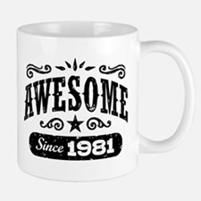 Awesome Since 1981 Mug