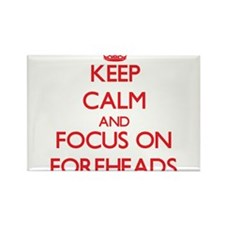 Keep Calm and focus on Foreheads Magnets