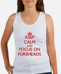 Keep Calm and focus on Foreheads Tank Top