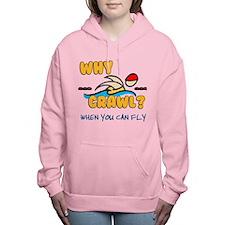 Why Crawl? Butterfly! Women's Hooded Sweatshirt