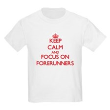 Keep Calm and focus on Forerunners T-Shirt