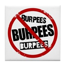 No Burpees Tile Coaster