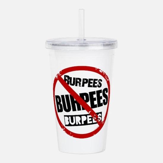 No Burpees Acrylic Double-wall Tumbler