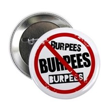 "No Burpees 2.25"" Button"