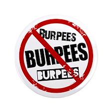 "No Burpees 3.5"" Button"