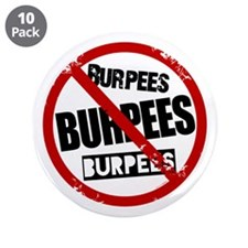 """No Burpees 3.5"""" Button (10 pack)"""