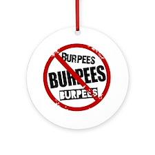 No Burpees Ornament (Round)