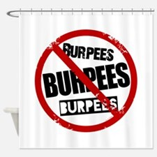 No Burpees Shower Curtain