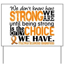 Multiple Sclerosis HowStrongWeAre Yard Sign