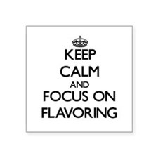 Keep Calm and focus on Flavoring Sticker