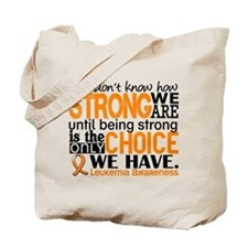Leukemia HowStrongWeAre Tote Bag