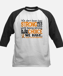 Kidney Cancer HowStrongWeAre Tee