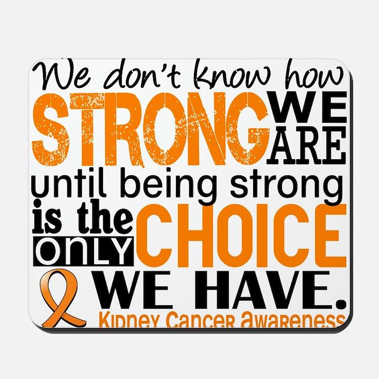 Kidney Cancer HowStrongWeAre (Orange) Mousepad