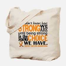 Kidney Cancer HowStrongWeAre (Orange) Tote Bag