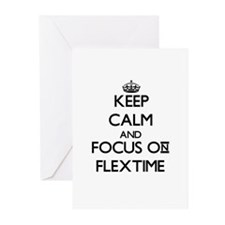 Keep Calm and focus on Flextime Greeting Cards