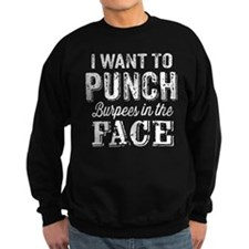 Punch Burpees In The Face Sweatshirt