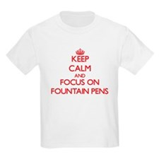 Keep Calm and focus on Fountain Pens T-Shirt