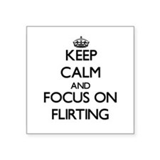 Keep Calm and focus on Flirting Sticker