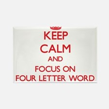 Keep Calm and focus on Four Letter Word Magnets