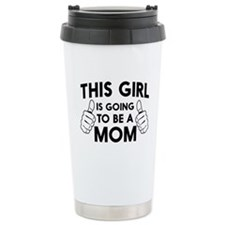 This girl is going to be a mom Travel Mug