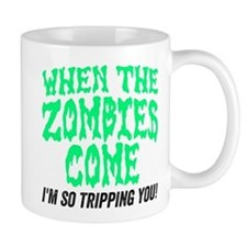 When The Zombies Come Mugs