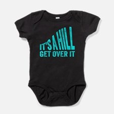 It's A Hill. Get Over It. Baby Bodysuit