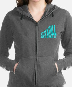 It's A Hill. Get Over It. Women's Zip Hoodie