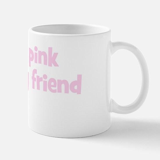 Friend Aileen (wear pink) Mug