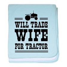Will trade wife for tractor baby blanket