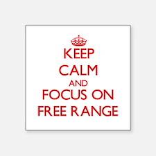 Keep Calm and focus on Free Range Sticker
