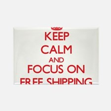 Keep Calm and focus on Free Shipping Magnets