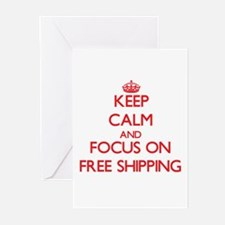 Keep Calm and focus on Free Shipping Greeting Card