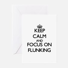 Keep Calm and focus on Flunking Greeting Cards