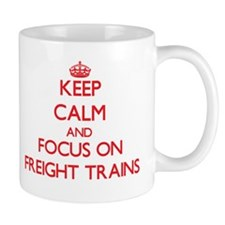 Keep Calm and focus on Freight Trains Mugs