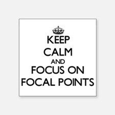 Keep Calm and focus on Focal Points Sticker