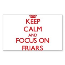 Keep Calm and focus on Friars Decal