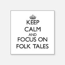 Keep Calm and focus on Folk Tales Sticker