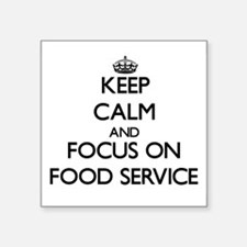 Keep Calm and focus on Food Service Sticker