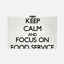 Keep Calm and focus on Food Service Magnets