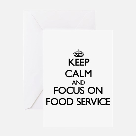 Keep Calm and focus on Food Service Greeting Cards