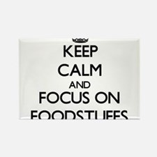 Keep Calm and focus on Foodstuffs Magnets